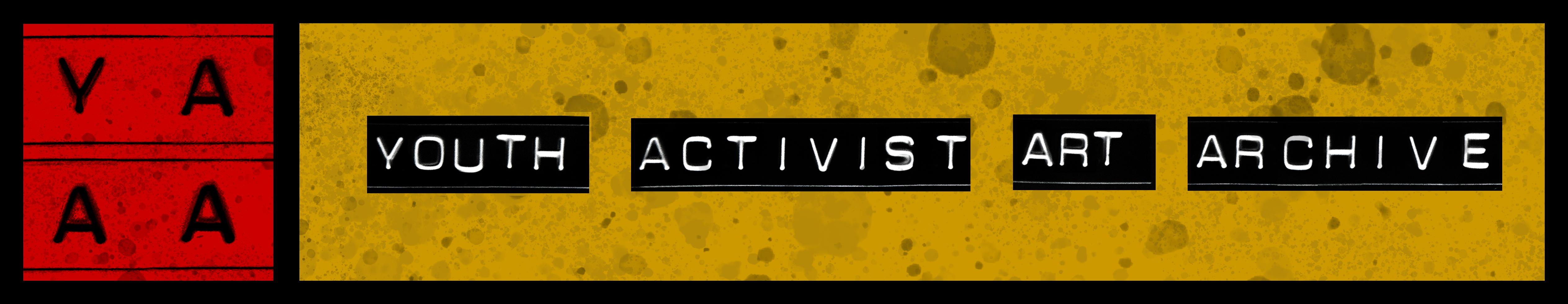 Youth Art Activist Archive